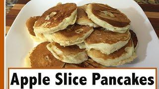 Apple Slice Pancakes | Easy Breakfast
