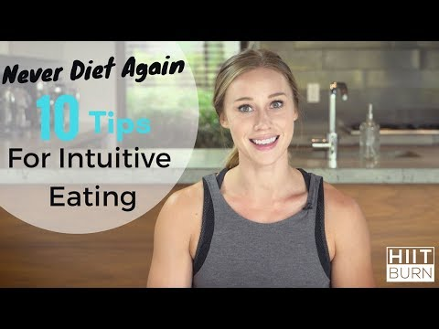 Never Diet Again | 10 Tips for Intuitive Eating