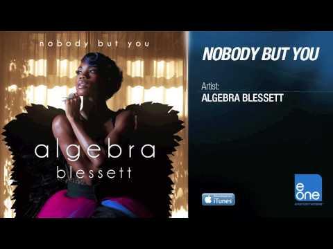 """Algebra Blessett """"Nobody But You"""""""