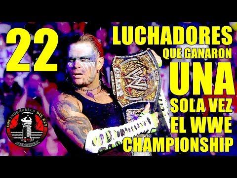22 Luchadores Que Ganaron Una Sola Vez El WWE Championship