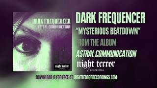 "Dark Frequencer : ""Mysterious Beatdown"""