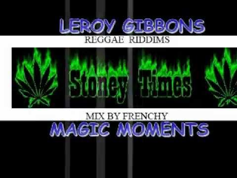 LEROY GIBBONS ( MAGIC MOMENTS ) MIX BY FRENCHY