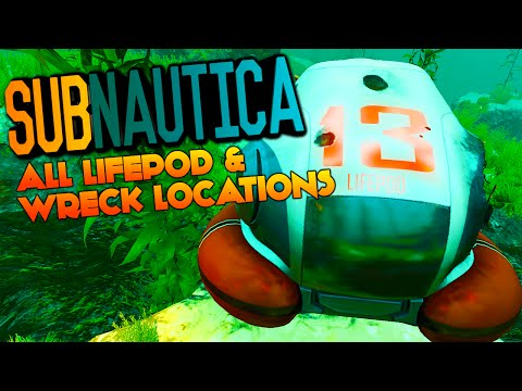 Subnautica - ALL LIFEPOD & WRECK LOCATIONS, LIFEPOD 13 17 19 (Subnautica Experimental Gameplay)