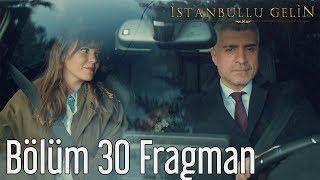 İstanbullu Gelin 30. Bölüm Fragman