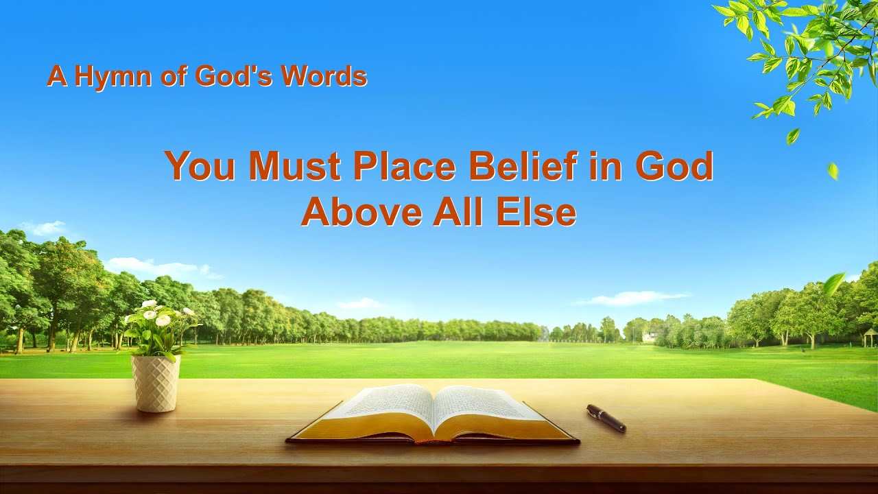 """You Must Place Belief in God Above All Else"" 