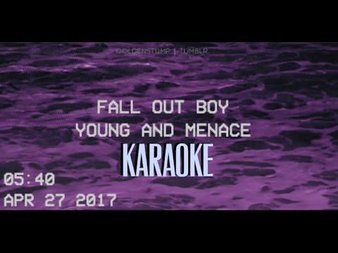 Young and Menace (Karaoke) - Fall Out Boy