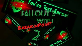 Fallout 3 with BreakinPoint 2