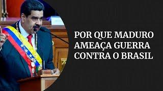 Por que Maduro ameaça guerra contra o Brasil?