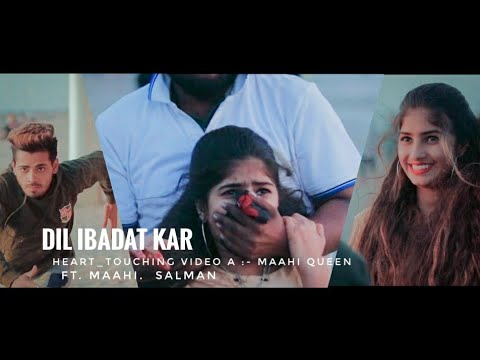 Dil Ibadat - Tum Mile | Heart Touching Video | Maahi Queen Ft. Salman