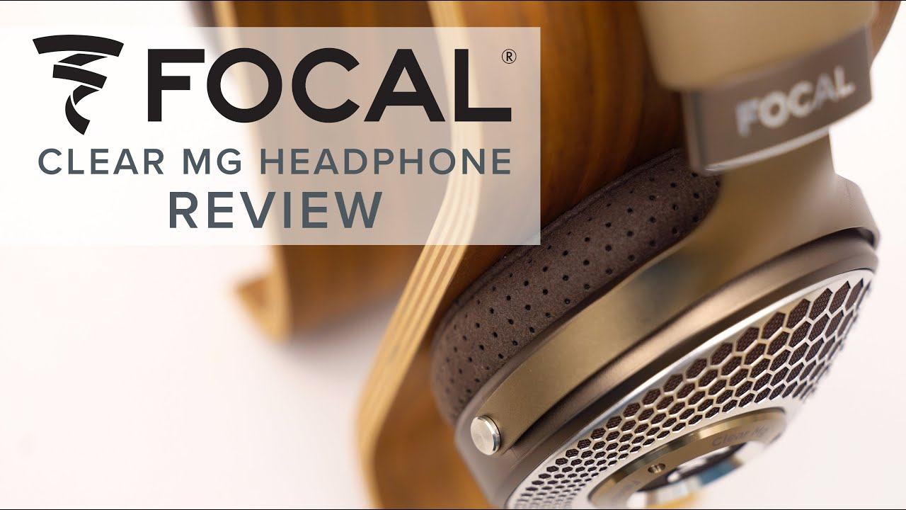 Focal Clear MG Open-Back Headphone Review | Comparison to Focal Clear
