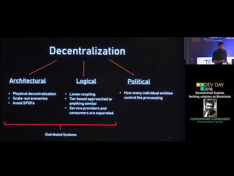 Decentralized Systems – Building solutions on Blockchain by Thurupathan Vijayakumar – DEV DAY 2018