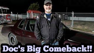 Street Outlaws Doc Big Comeback!!