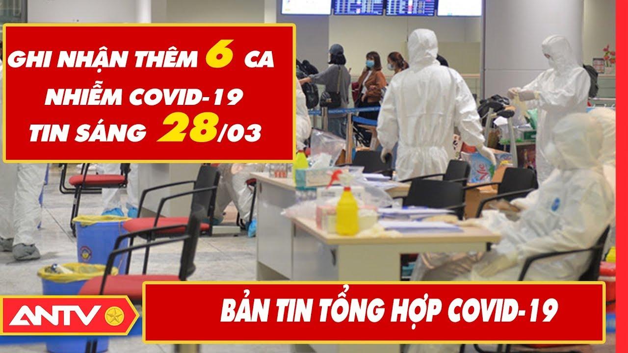 Tin tức dịch bệnh Covid-19 sáng 28/03 | Tin mới virus Corona Việt Nam và đại dịch Vũ Hán | ANTV