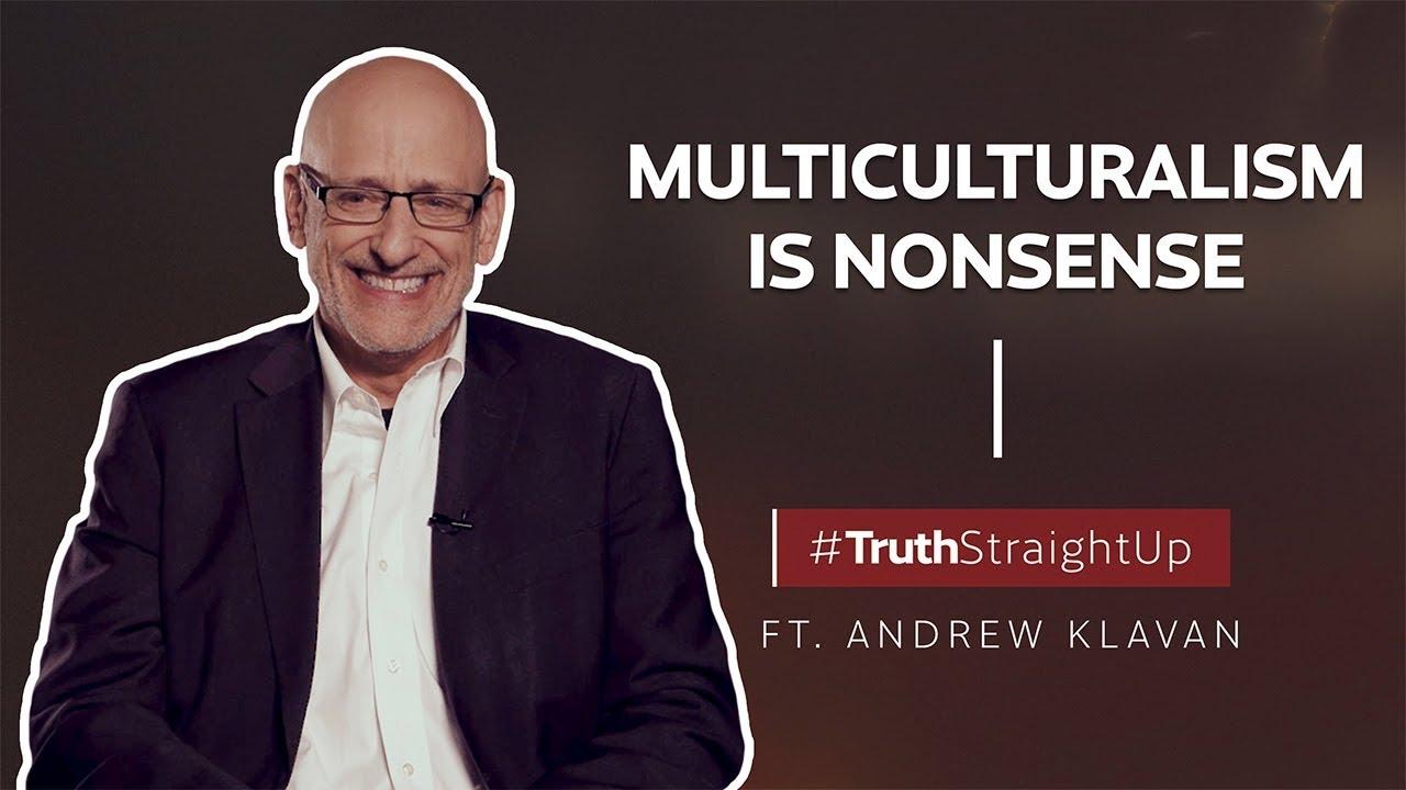 Multiculturalism is nonsense ft. Andrew Klavan   #TruthStraightUp