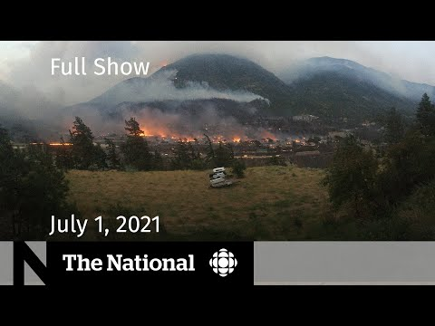 B.C. town destroyed, Canada Day reflections, Alberta reopens | The National for July 1, 2021
