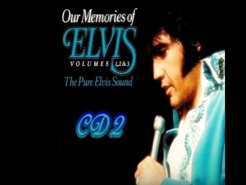 Our Memories Of Elvis Volumes 1, 2 & 3 The Pure Elvis Sound CD 2 (Previously Unreleased)