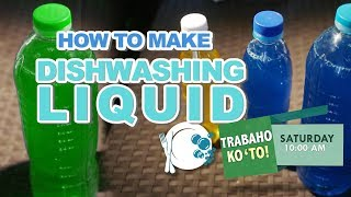 DIY: Dishwashing Liquid and Fabric Conditioner — | Trabaho Ko 'To