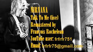 Скачать NIRVANA RARE SONG Talk To Me Live Remastered BEST VERSION YOU CAN FIND