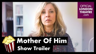 Mother Of Him Trailer
