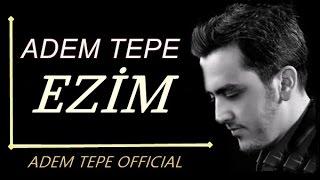 Adem Tepe - Ezim Resimi