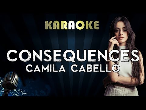 Camila Cabello - Consequences | Official Karaoke Instrumental Lyrics Cover Sing Along