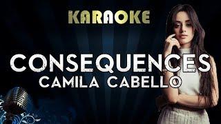 Camila Cabello - Consequences | Official Karaoke Instrumental Lyrics Cover Sing Along