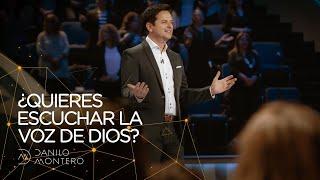 ¿Quieres Escuchar La Voz de Dios? - Danilo Montero | Prédicas Cristianas