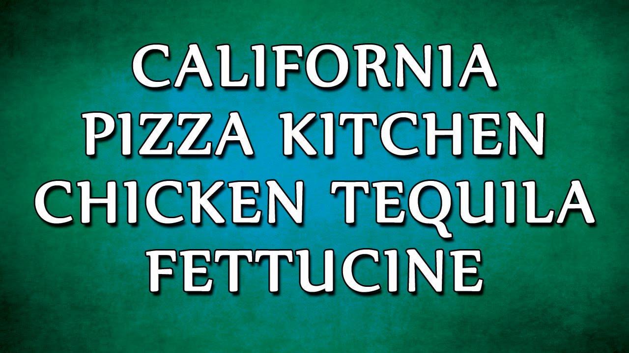 California Pizza Kitchen Chicken Tequila Fettucine | RECIPES | EASY ...