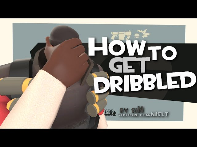TF2: How to get dribbled