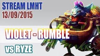 Stream cá nhân VIOLET 13/9: RUMBE vs RYZE ✔