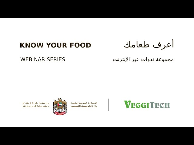 Know Your Food - Webinar series for Ministry of Education, UAE