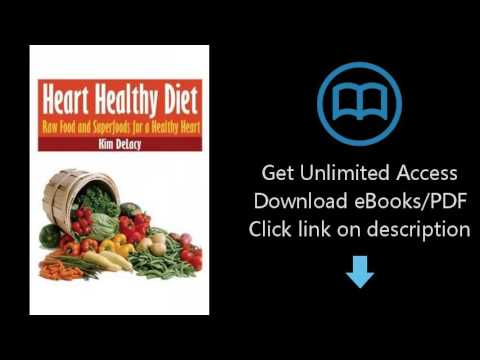 Download Heart Healthy Diet: Raw Food and Superfoods for a Healthy Heart [P.D.F]