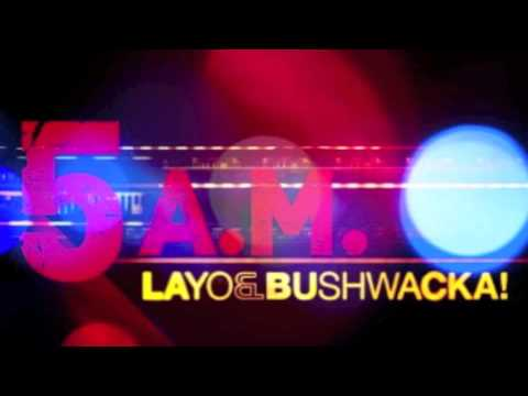 Layo & Bushwacka! - 5AM (Lorenzo de Blanck Remix)
