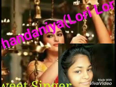 Chandaniya Lori Lori By Sweet Singer in orignal voice with music