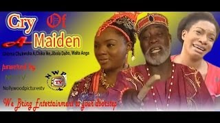 Cry of a Maiden  -   Nigeria Nollywood Movie