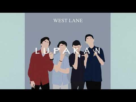 West Lane - Lupakan (Official Lyric Video)
