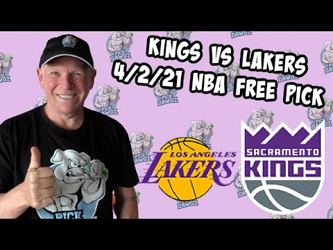 Sacramento Kings vs Los Angeles Lakers 4/2/21 Free NBA Pick and Prediction NBA Betting Tips