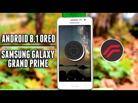 Samsung Galaxy Grand Prime Android 8 1 Oreo Update