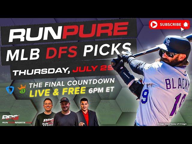 MLB DRAFTKINGS PICKS - THURSDAY JULY 29 - FINAL COUNTDOWN
