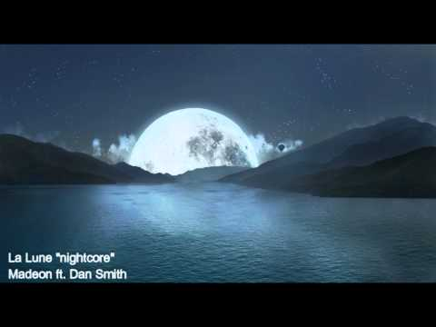 La lune Madeon ft  Dan Smith Nightcore