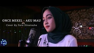 AKU MAU - ONCE MEKEL (COVER) BY FARADINATASHAA