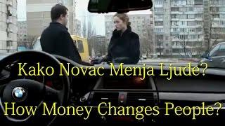 Kako Novac Menja Lude - How Money Changes People - Funny