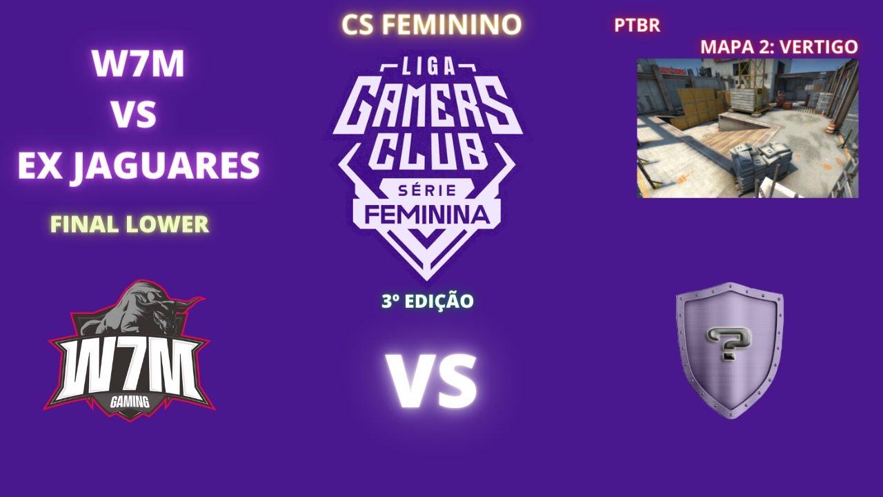 CS FEMININO - W7M VS EX JAGUARES - VERTIGO (MAPA 2)(PTBR) - LIGA GC FEMININA 3º EDIÇÃO - YouTube