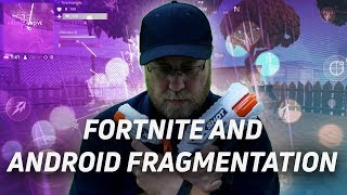 What does Fortnite have to do with Android fragmentation? - Gary Explains