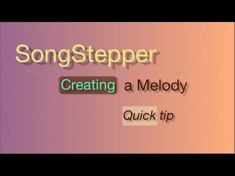 SongStepper - How to Write a Melody