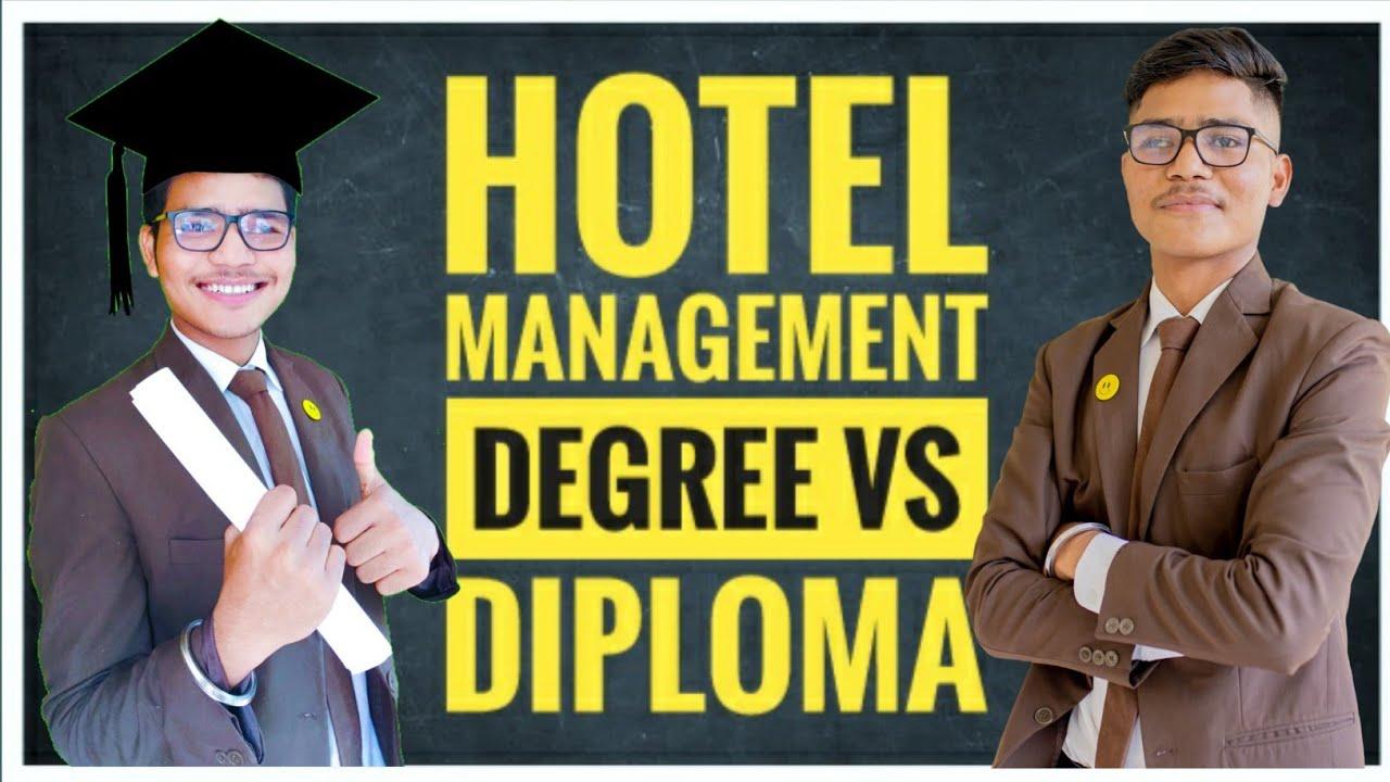 Hotel Management Degree Vs Diploma - क्या सही है ? आपके Future के लिए ?