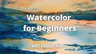 Watercolor for Beginners with Debbie Reeve