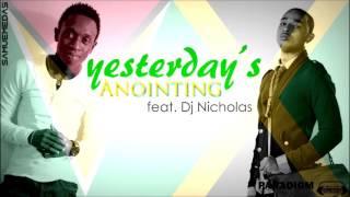 Yesterdays Anointing - Samuel Medas feat. Dj Nicholas