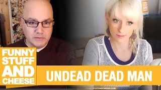 UNDEAD DEAD MAN - Funny Stuff And Cheese #72 Thumbnail