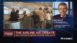Fmr. American Airlines CEO: The reality is 'we can't let all the major airlines go bankrupt'
